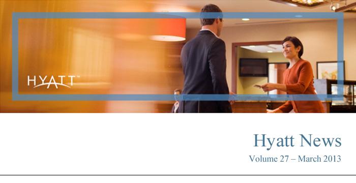 HYATT NEWS Volume 27 - March 2013